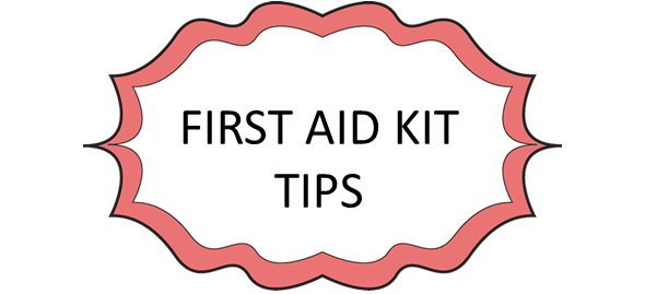 fIRST AID KIT TIPS